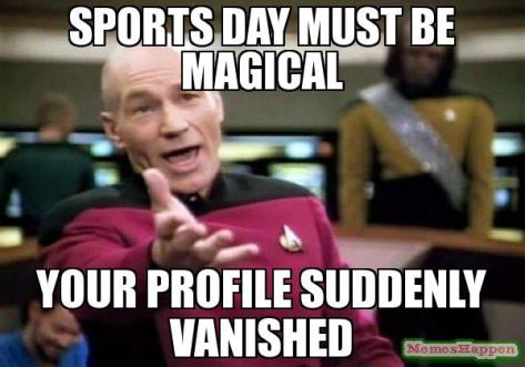 Sports-day-must-be-magical-Your-profile-suddenly-Vanished-meme-9940